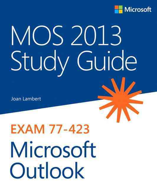 Mos 2013 Study Guide for Microsoft Outlook By Lambert, Joan
