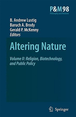 Altering Nature By Lustig, n B. Andrew (EDT)/ Brody, Baruch A. (EDT)/ McKenny, Gerald P. (EDT)